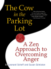 The Cow in the Parking Lot: A Zen Approach to Overcoming Anger Cover Image