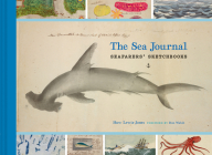 The Sea Journal: Seafarers' Sketchbooks (Illustrated Book of Historical Sailor Explorers, Nautical Travel Gift) Cover Image