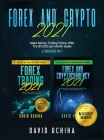Forex And Crypto 2021: Make Money Trading Online With The $11,000 per Month Guide (2 Books In 1) Cover Image