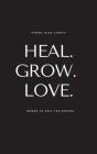 Heal. Grow. Love. Cover Image