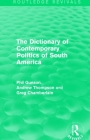 The Dictionary of Contemporary Politics of South America Cover Image