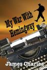 My War with Hemingway Cover Image