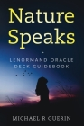 Nature Speaks: Lenormand Oracle Deck Guidebook Cover Image