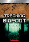 Tracking Big Foot (XBooks: Strange) (Library Edition): Is it Real or a Hoax? (X Books: Strange) Cover Image