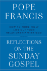 Reflections on the Sunday Gospel: How to More Fully Live Out Your Relationship with God Cover Image