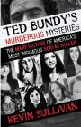 Ted Bundy's Murderous Mysteries: The Many Victims Of America's Most Infamous Serial Killer Cover Image