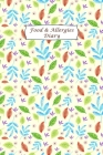 Food & Allergies Diary: Food Sensitivity Diary: Logbook for Symptoms of Food Allergies, Intolerance, Indigestion, IBS, Chrohn`s Disease, Ulcer Cover Image