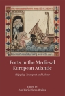 Ports in the Medieval European Atlantic: Shipping, Transport and Labour Cover Image