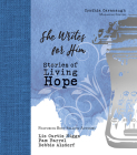 She Writes for Him: Stories of Living Hope Cover Image