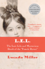 L.E.L.: The Lost Life and Mysterious Death of the