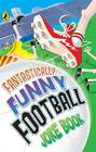 Fantastically Funny Football Joke Book Cover Image