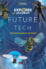 Explorer Academy Future Tech: The Science Behind the Story Cover Image
