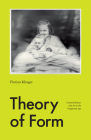 Theory of Form: Gerhard Richter and Art in the Pragmatist Age Cover Image