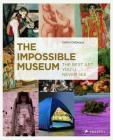 The Impossible Museum: The Best Art You'll Never See Cover Image