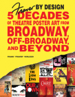 Fraver by Design: Five Decades of Theatre Poster Art from Broadway, Off-Broadway, and Beyond Cover Image