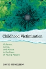 Childhood Victimization: Violence, Crime, and Abuse in the Lives of Young People (Interpersonal Violence) Cover Image