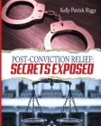 Post-Conviction Relief: Secrets Exposed Cover Image