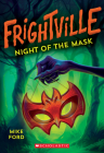 Night of the Mask (Frightville #4) Cover Image