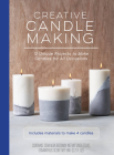 Creative Candle Making: 12 Unique Projects to Make Candles for All Occasions - Includes Materials to Make 4 Candles Cover Image