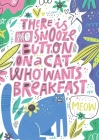 There is No Snooze Button on a Cat Who Wants Breakfast (Bullet Journal): Medium A5 - 5.83X8.27 Cover Image