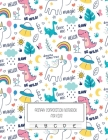 Primary Composition Notebook For Kids: Dotted Midline and Picture Space Cute Unicorn Notebooks For Grades K-2 Composition School Exercise Book - 100 S Cover Image