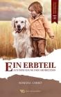 Ein Erbteil aus dem Hause der Großeltern: Eine Familien- und Hundegeschichte für Kinder, die Herzen und Augen öffnet und den Glauben stärkt. Vollständ Cover Image