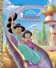 Jasmine Is My Babysitter (Disney Princess) (Little Golden Book) Cover Image