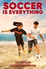 Soccer Is Everything Cover Image