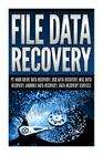 File Data Recovery: PC Hard Drive Data Recovery, USB Data Recovery, Mac Data Recovery, Android Data Recovery, Data Recovery Services Cover Image