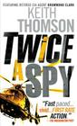 Twice a Spy (Drummond and Clark Series #2) Cover Image