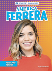 America Ferrera: Actor and Activist Cover Image