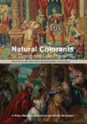 Natural Colorants for Dyeing and Lake Pigments: Practical Recipes and Their Historical Sources Cover Image