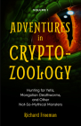 Adventures in Cryptozoology: Hunting for Yetis, Mongolian Deathworms and Other Not-So-Mythical Monsters (Almanac of Mythological Creatures, Cryptoz Cover Image