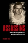 Assassins: Cold-Blooded and Pre-Meditated Killings That Shook the World Cover Image
