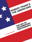 Robert Frank's 'The Americans': The Art of Documentary Photography Cover Image