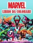 Marvel Libro Da Colorare: 50 divertenti pagine da colorare su MARVEL per bambini: nuove e ultime pagine di alta qualità e premium. Cover Image