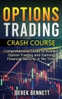 Option Trading Crash Course: Comprehensive Guide to Riskless Option Trading and Gaining Financial Security in No Time Cover Image