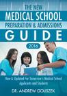 The New Medical School Preparation & Admissions Guide, 2016: New & Updated For Tomorrow's Medical School Applicants and Students Cover Image