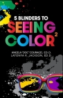 5 Blinders to Seeing Color Cover Image