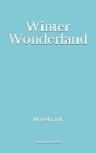Winter Wonderland: Notebook Cover Image