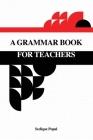 A Grammar Book for Teachers Cover Image