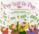 Pigs Will Be Pigs: Fun with Math and Money Cover Image