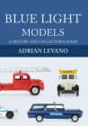 Blue Light Models: A History and Collector's Guide Cover Image