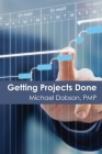 Getting Projects Done Cover Image