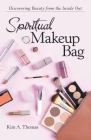 Spiritual Makeup Bag: Discovering Beauty from the Inside Out Cover Image