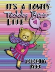 It's a Lovely Teddy Bear Life Coloring Book Cover Image