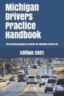 Michigan Drivers Practice Handbook: The Manual to prepare for Michigan Permit Test - More than 300 Questions and Answers Cover Image