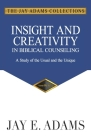 Insight and Creativity in Biblical Counseling: A Study of the Usual and the Unique Cover Image