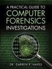 A Practical Guide to Computer Forensics Investigations (Pearson It Cybersecurity Curriculum (Itcc)) Cover Image