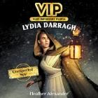 Vip: Lydia Darragh Lib/E: Unexpected Spy Cover Image
